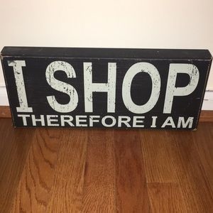 I shop therefore I am wall decor